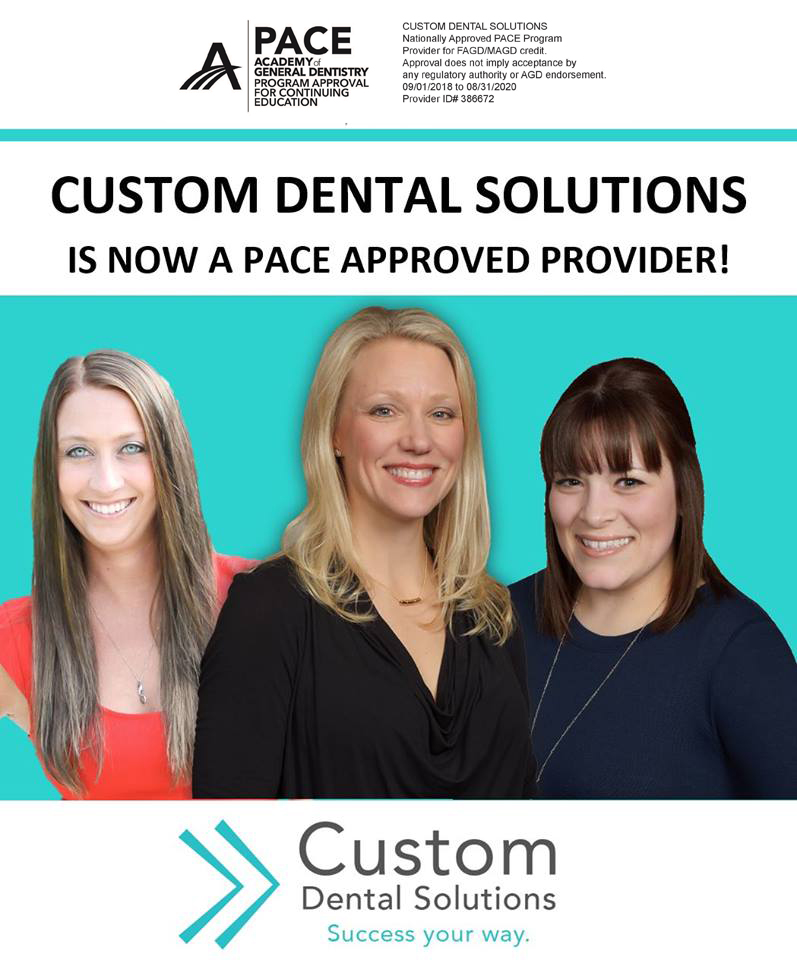 CUSTOM DENTAL SOLUTIONS IS NOW A PACE APPROVED PROVIDER